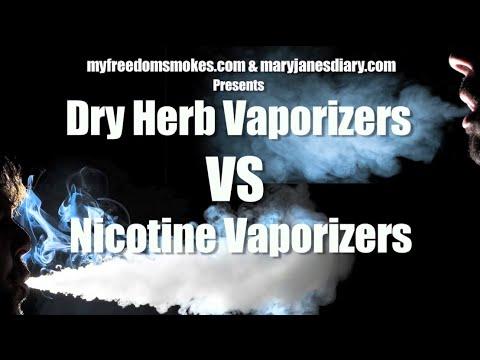 Nicotine Vaporizers VS Dry Herb Vaporizers