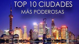 Las 10 ciudades más poderosas del mundo