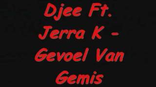 Djee Ft. Jerra K - Gevoel Van Gemis (Songtekst & Downloadlink)