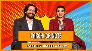 PARCHI or NOT? HAREEM FAROOQ & ALI REHMAN KHAN on AHAD RAZA MIR, MAYA ALI & more | Orange Wall TV