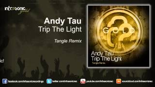 andy tau trip the light tangle remix