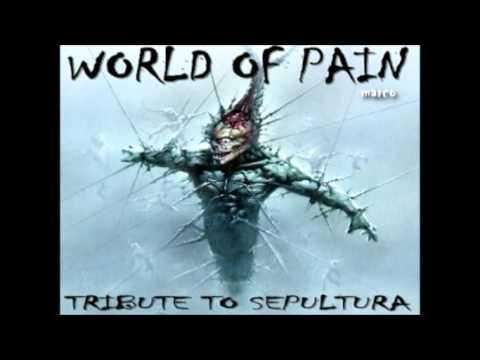 tribute to Sepultura full album ( world of pain ) \m/