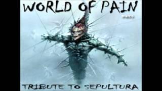 tribute to Sepultura full album world of pain m