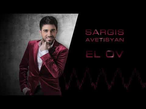 Sargis Avetisyan - El ov /Official Music /2018 HD