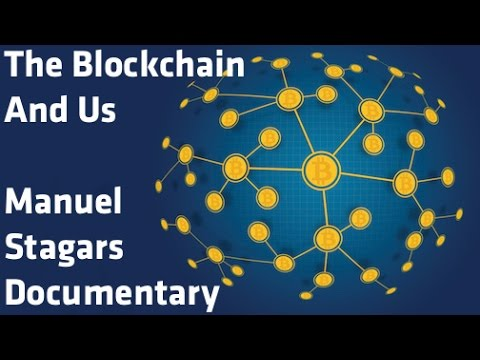 """The Blockchain And Us"" - Manuel Stagars Documentary"