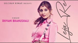 Leja Leja Re | Dhvani Bhanushali | Tanishk Bagchi | Rashmi Virag album song watch.mp3