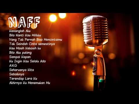Lagu Naff Terbaik Full Album 2017 - The Best Song Naff