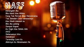 Lagu Naff Terbaik Full Album 2019 - The Best Song Naff
