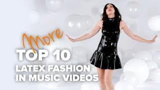 More Top 10 Latex Fashion in Music Videos