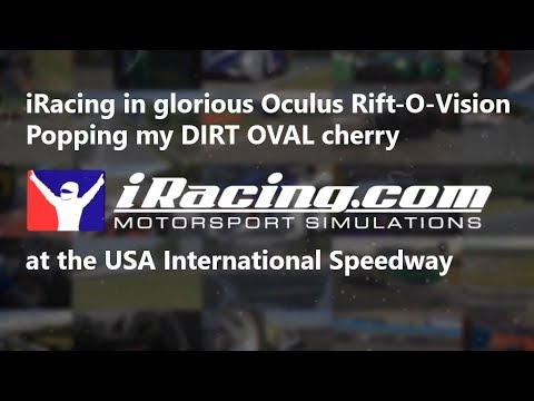 Popping my dirt oval cherry at the USA Intl Speedway on iRacing in VR