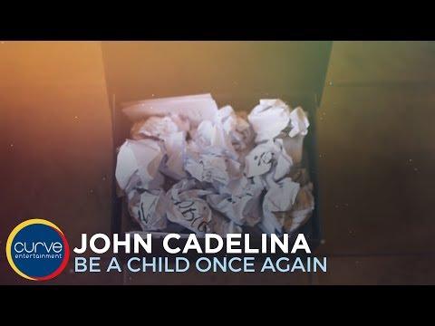 John Cadelina  Be A Child Once Again   Lyric