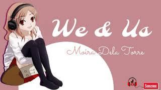 We & Us - Moira Dela Torre (Lyrics)