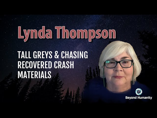 Alien Tall Greys & Chasing Recovered Crash Materials - Lynda Thompson