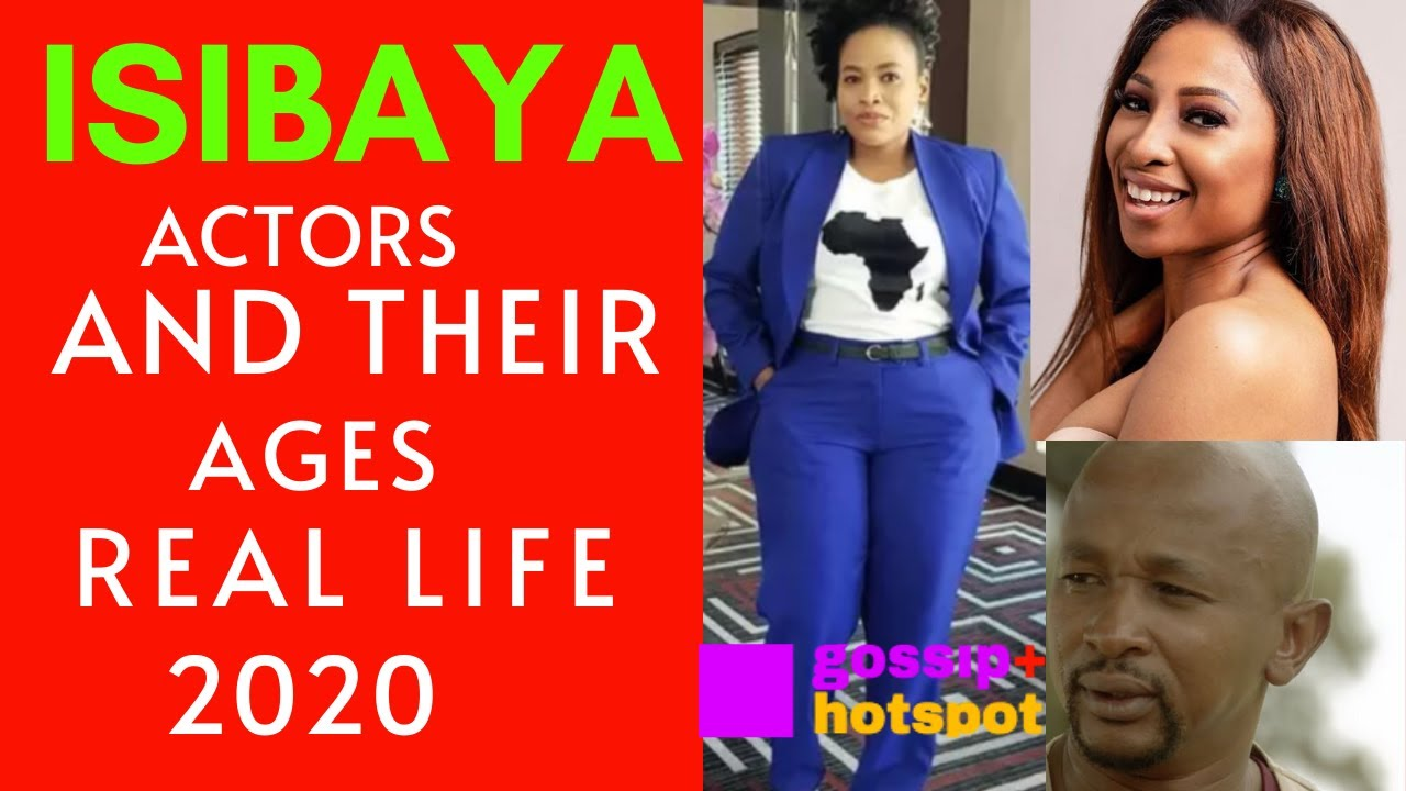Download Isibaya Actors And Their Ages In Real Life 2020, Arranged from Old To Young [How Old Are They]