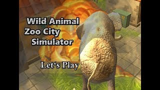 Let's Play: Wild Animal Zoo City Simulator (3D Destruction Game)