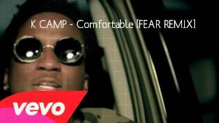 K CAMP - Comfortable [FEAR REMIX]