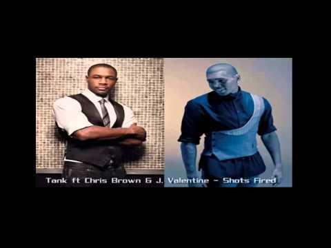 Tank ft Chris Brown & J. Valentine - Shots Fired