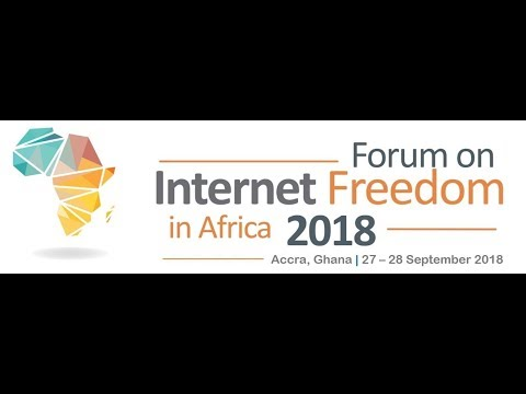 Forum on Internet Freedom in Africa 2018 (Opening Ceremony)