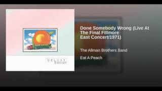 Done Somebody Wrong (Live At The Final Fillmore East Concert/1971)