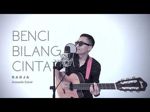 BENCI BILANG CINTA - Radja (Acoustic Cover 2017)