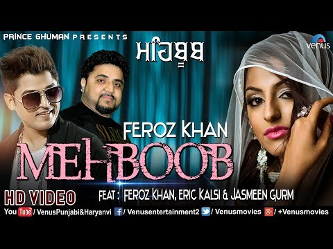 Feroz Khan | Mehboob (Full Video ) | Prince Ghuman | Latest Punjabi Sad Song 2018