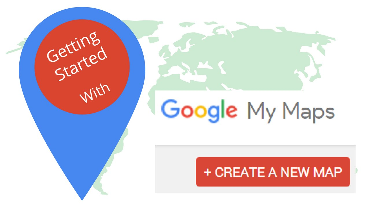 getting started with google my maps