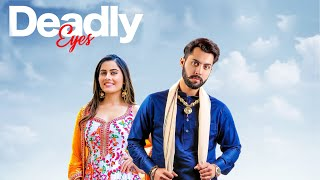 Deadly Eyes Pavie Ghuman Gurlez Akhtar Free MP3 Song Download 320 Kbps
