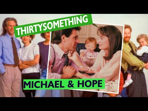 Thirtysomething: Michael & Hope