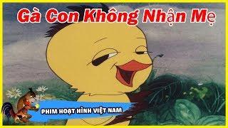 Gà Con Không Nhận Mẹ  | Phim Hoạt Hình Việt Nam Hay