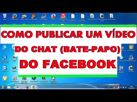 Como Publicar Um Vídeo Do Chat ( Bate-papo ) Na Linha Do Tempo Do Facebook