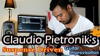 Claudio Pietronik's Suspense Driven Guitar Improvisation