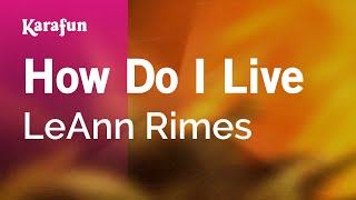 Karaoke How Do I Live - LeAnn Rimes *