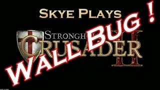 Stronghold Crusader 2 ► Crazy Wall Bug !! ◀ You have to see it to believe it !