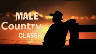 Best Classic Country Song By Male Singers   Greatest Country Music Hits By Male