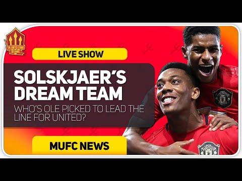 Solskjaer's Dream Strikeforce! Man Utd News Now