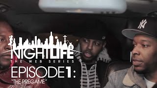"Nightlife Web Series | Episode 1 | ""The Pregame"""