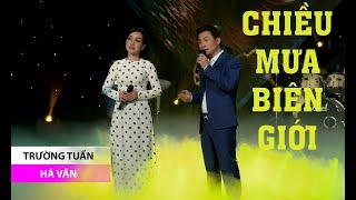 Download lagu Trường Tuấn - Chiều mưa biên giới ft. Hà Vân | Nhạc Bolero Trữ Tình 2019 Hay Nhất