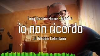 Tony Gaetani  - Io non ricordo (home karaoke)