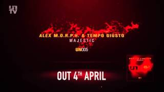 Alex M.O.R.P.H. & Tempo Giusto - Majestic [Teaser]