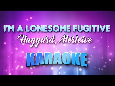 Haggard, Merle - I'm A Lonesome Fugitive (Karaoke & Lyrics)