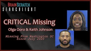 2 CRITICAL Missing Persons in DC - Olga Ooro & Keith Johnson on Brainscratch Searchlight