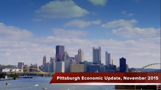 Regional Economy Summary | Pittsburgh November 2015 | Metro Mix