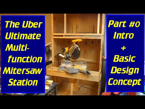 DIY Ultimate Uber Multi-function Mitersaw Stand - Part #0