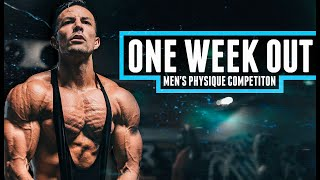 ONE WEEK OUT FROM MY MEN'S PHYSIQUE COMPETITION!!!