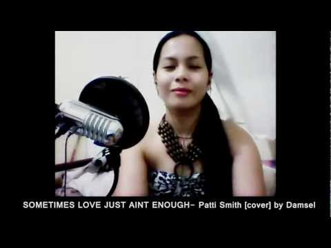 SOMETIMES LOVE JUST AINT ENOUGH - Patty Smith [Instrumental Karaoke cover] by Damsel