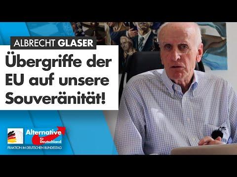 Übergriffe der EU auf unsere Souveränität! - Albrecht Glaser - AfD-Fraktion im Bundestag