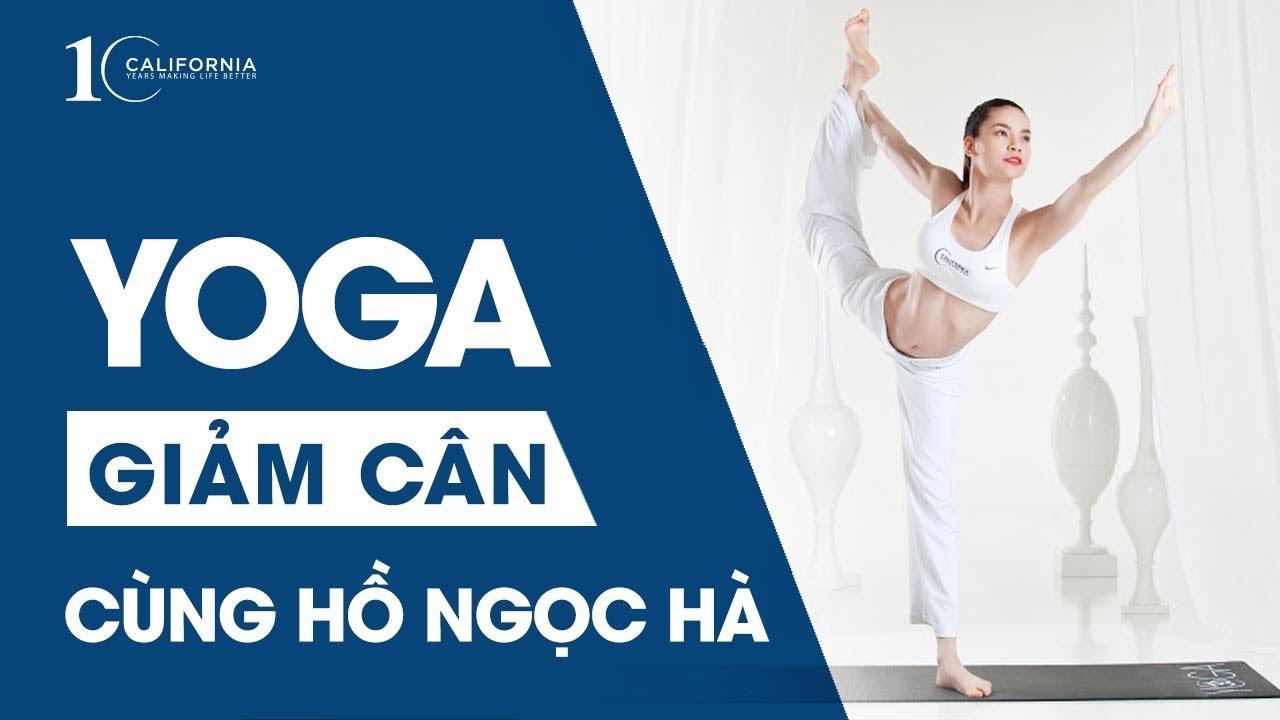 Yoga giảm cân cùng Hồ Ngọc Hà, hướng dẫn các bài tập Yoga tốt nhất