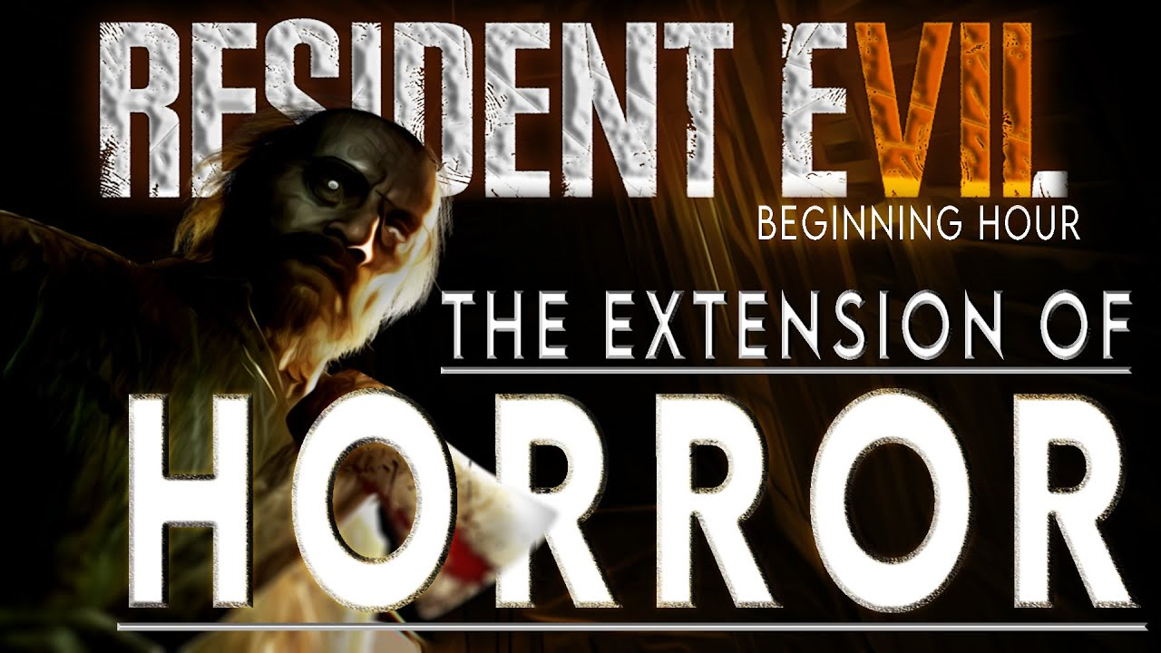 Resident Evil 7 The extension of horror