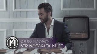 Zamiq Hüseynov — Bir Nəfərlik Bilet | Official Video