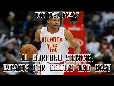 Al Horford Signing: Impacts For Celtics and East